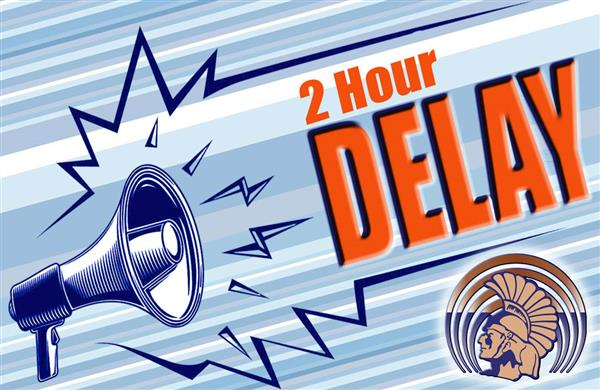 2 Hour Delay Due To Weather Conditions
