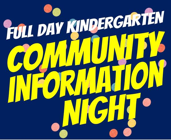 Full Day Kindergarten Community Information Night 4/25