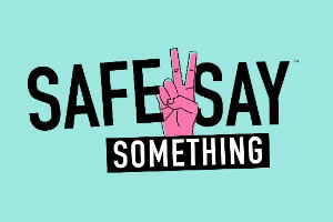 Safe 2 Say Something graphic